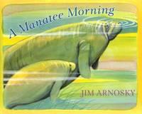A Manatee Morning - Arnosky