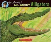 All About Alligators - Arnosky