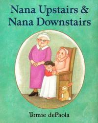 Nana Upstairs Nana Downstairs - dePaola