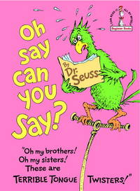 Oh Say Can You Say - Seuss
