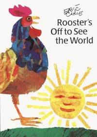 Roosters off to See the World - Carle