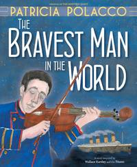The Bravest Man in the World - Polacco