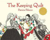 The Keeping Quilt - Polacco