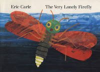Very Lonely Firefly - Carle