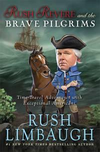 Rush Revere Brave Pilgrims Limbaugh