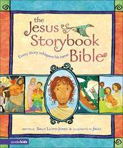 Jesus Storybook Bible Lloyd Jones Jago
